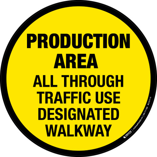 Production Area: All Through Traffic Use Designated Walkway -  Floor Sign