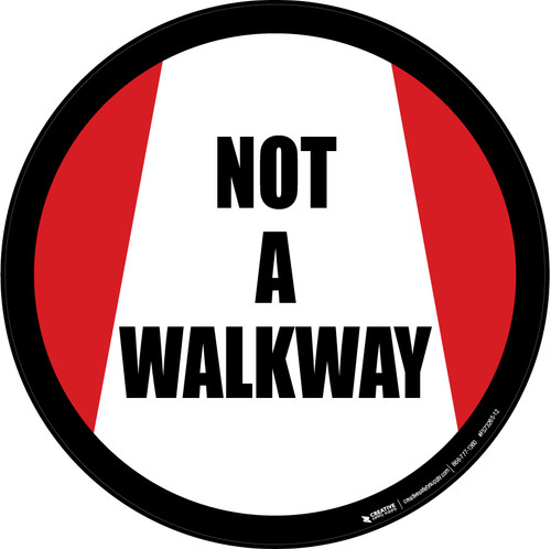 Not a Walkway -  Floor Sign