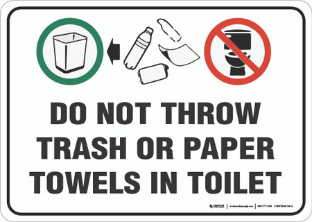 Do Not Throw Trash Or Paper Towels In Toilet Wall Sign