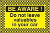 Be Aware Do not leave valuables security sign