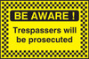 Be Aware Trespassers will be security sign