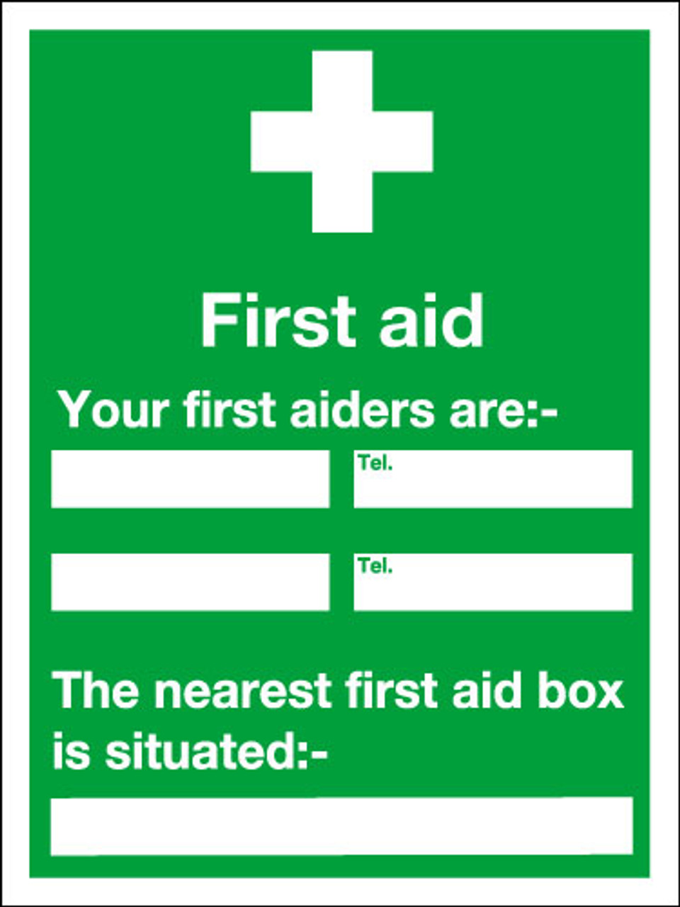 First aid Your first aiders are... Safety sign
