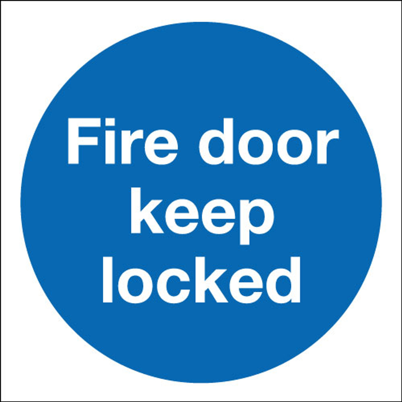 Fire door keep locked sign
