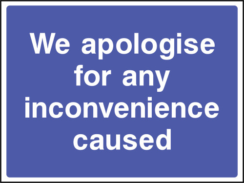 We apologise for any inconvenience caused.sign