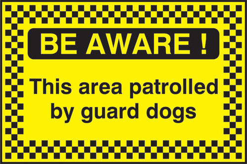 Be Aware This area patrolled by guard dogs sign