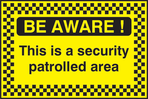 Be Aware This is a security patrolled area sign