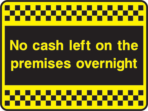 No cash left on these premises sign