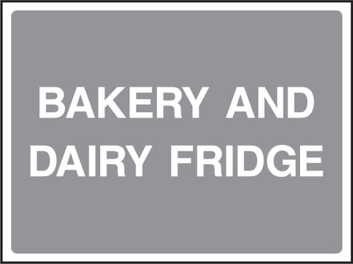 Bakery and dairy fridge sign