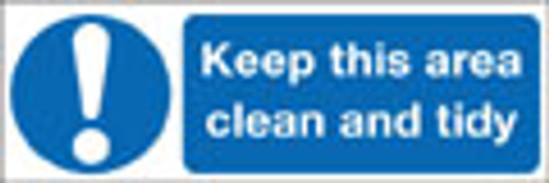 Keep this area clean and tidy sign
