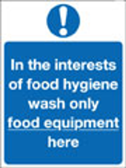 In the interests of food hygiene wash only food equipment here sign