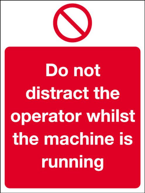 Do not distract the operator whilst the machine is running