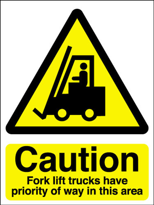 Caution fork lift trucks have priority of way in this area