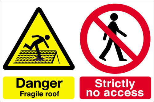 No Roof Access : Danger fragile roof strictly no access sign signs safety