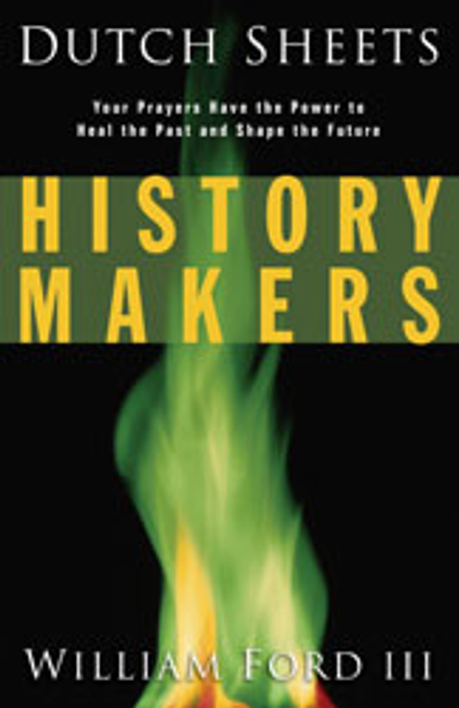 History Makers: Your Prayers Have the Power to Heal the Past and Shape the Future
