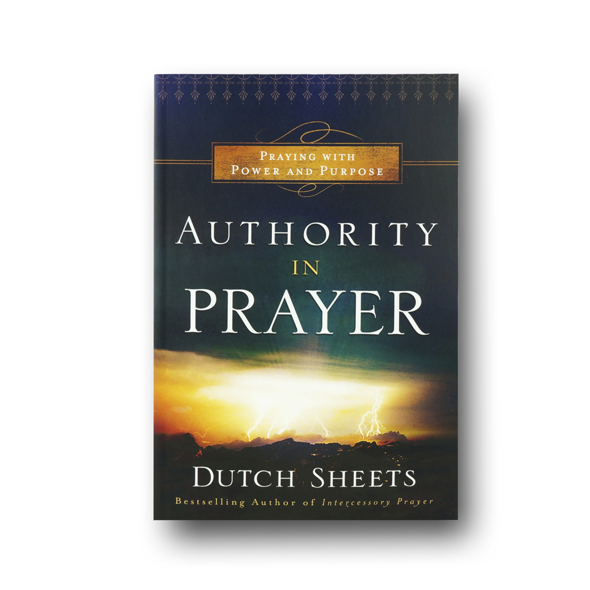 Workbooks prayer workbook : Authority in Prayer: Praying with Power and Purpose - Dutch Sheets ...