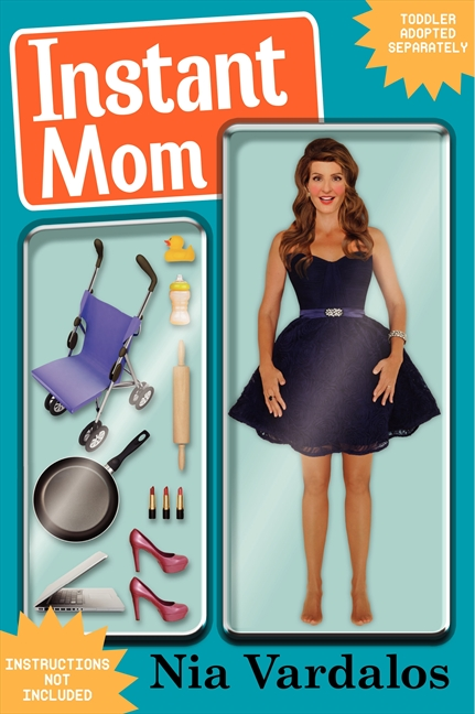Instant Mom Autographed by Nia Vardalos