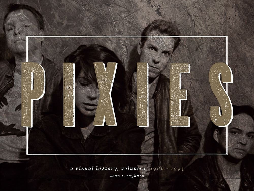 Pixies: A Visual History