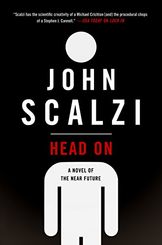 Head On: A Novel of the Near Future
