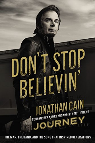 Don't Stop Believin': The Man, the Band, and the Song that Inspired Generations