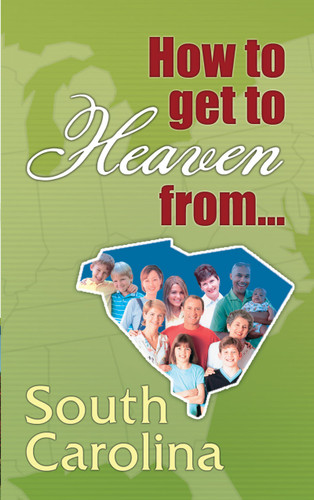 How to Get to Heaven From-South Carolina