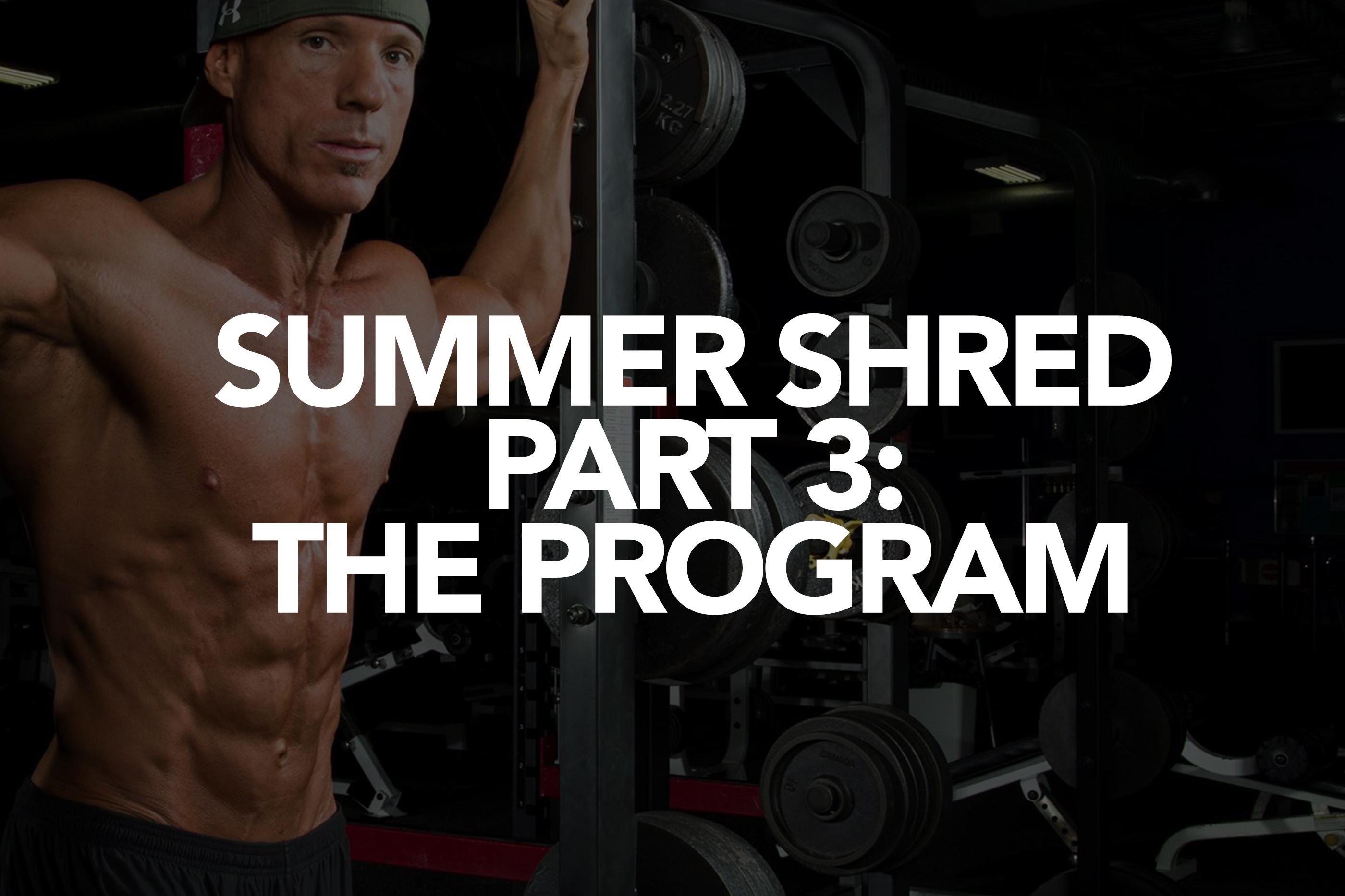 Summer Shredding Part 3: The Program