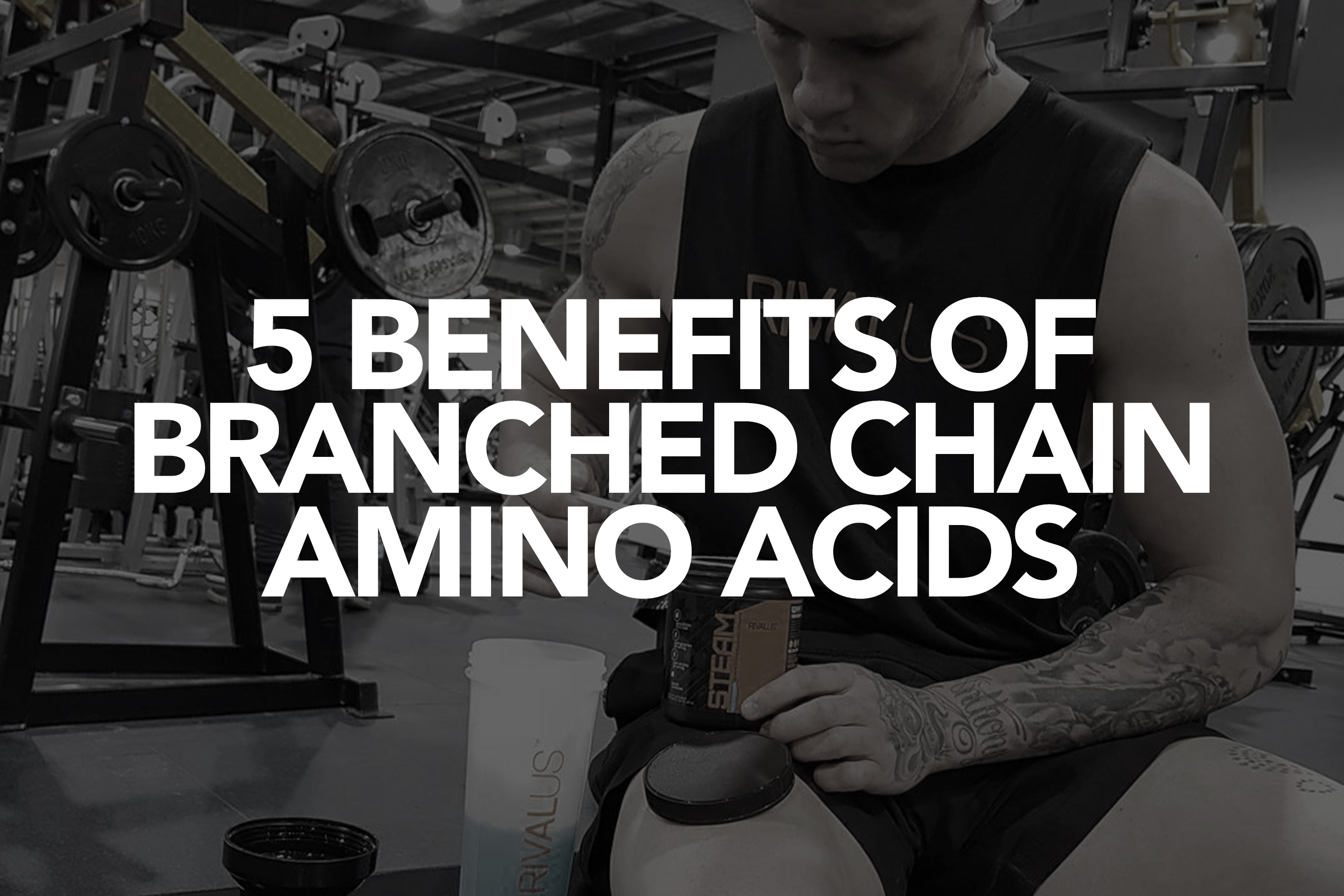 5 Benefits of BCAA's