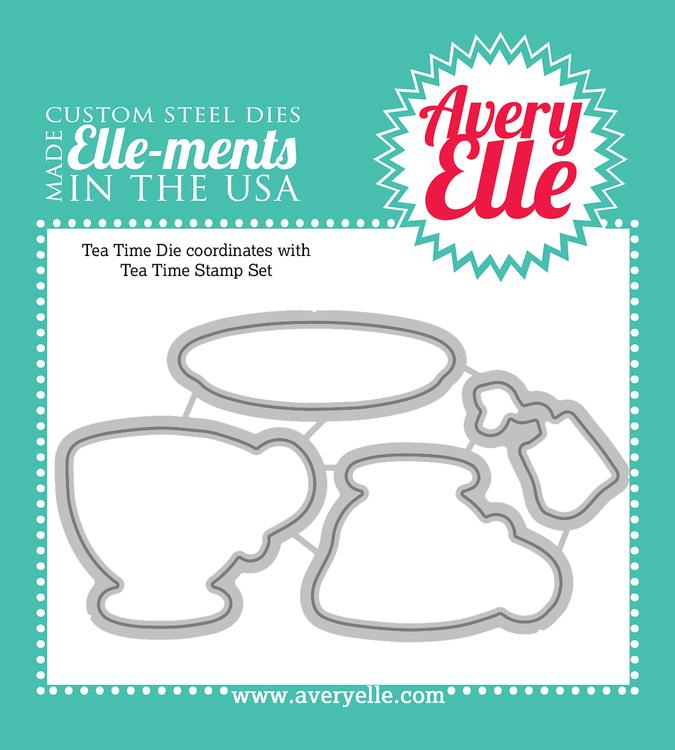 Custom Steel Dies - Tea Time by Avery Elle Inc.