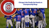 Chicago Cubs Finally Get Hands on Championship Rings