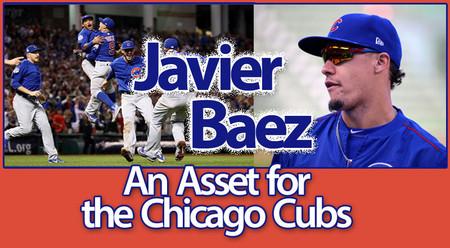Javier Baez - A Major Asset for Major League's Chicago Cubs