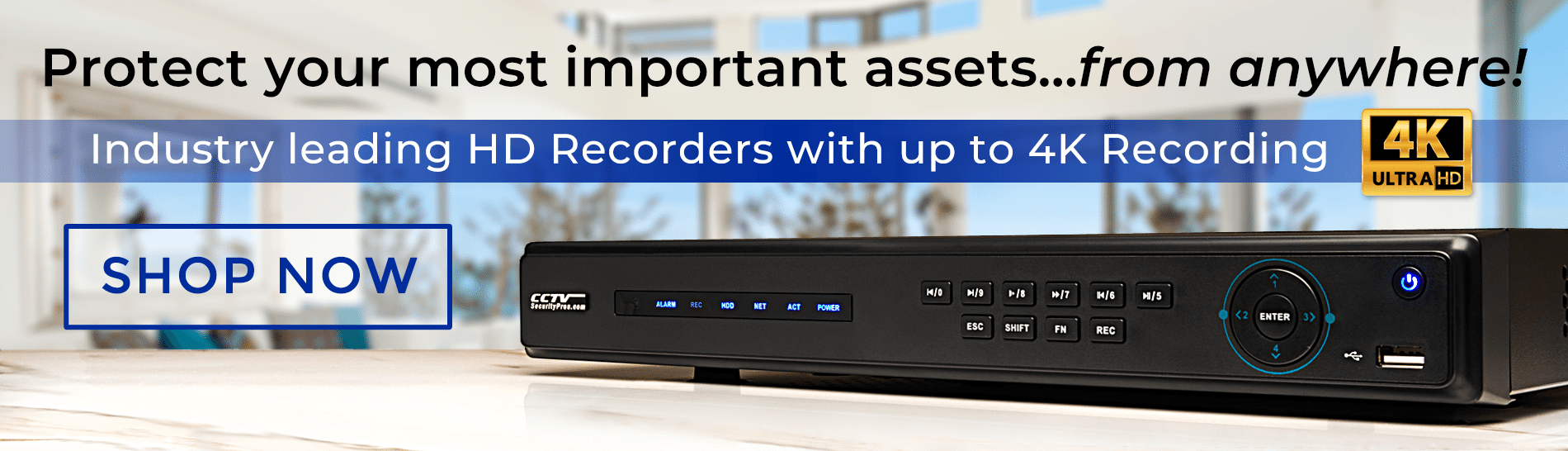 Protect your most important assets from anywhere with HD recorders and 4k recording