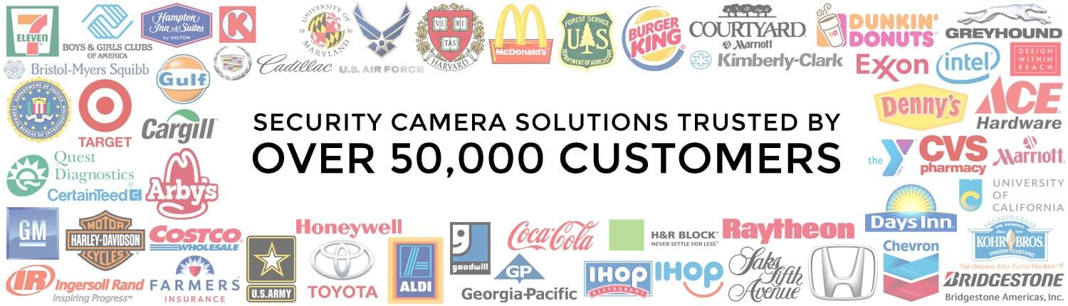 Security Camera Solutions Trusted By Over 50,000 Customers