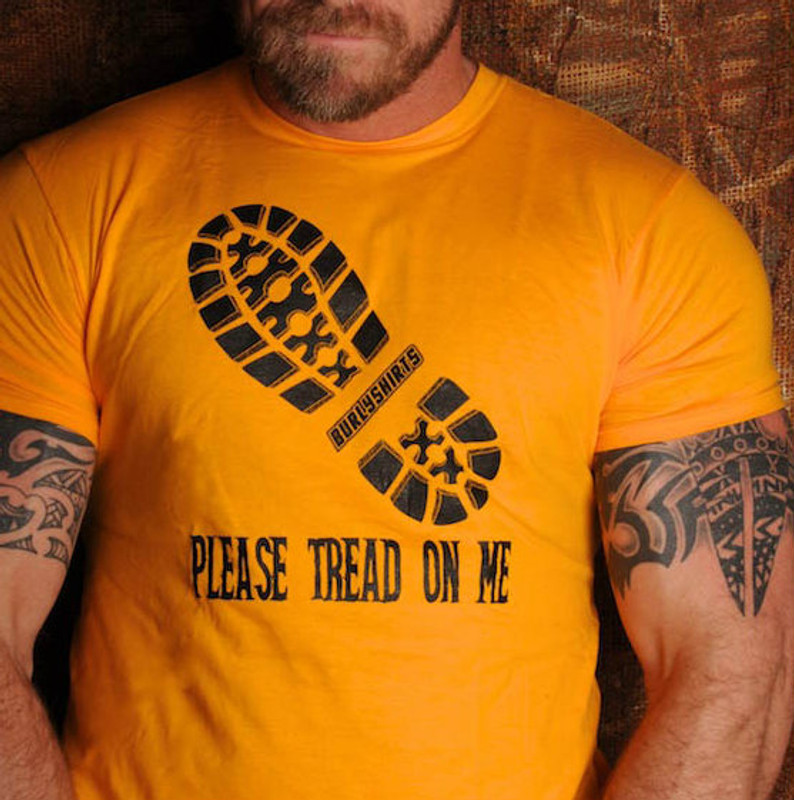 PLEASE TREAD ON ME