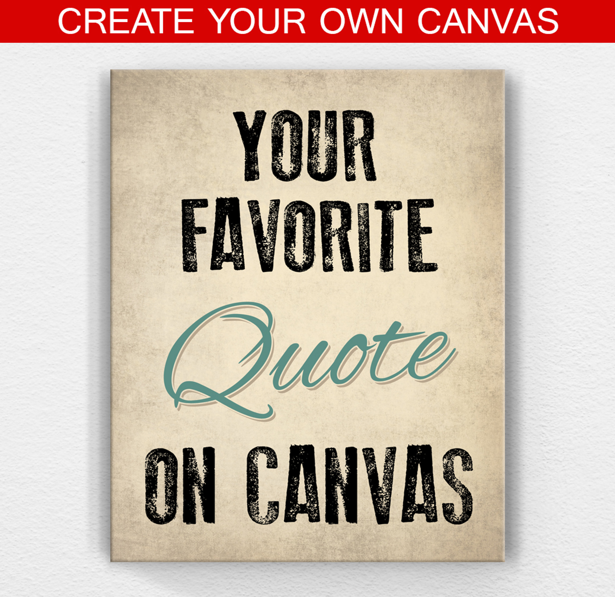 Make Your Own Quotes: Custom Canvas Art And Custom Quote Prints