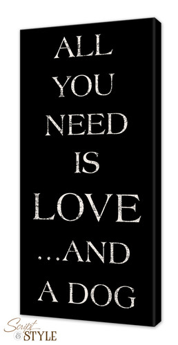 Superieur Canvas Wall Art Quotes: All You Need Is Love And A Dog