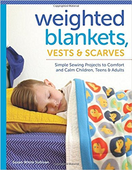 Weighted Blankets, Vests, and Scarves: Simple Sewing Projects book