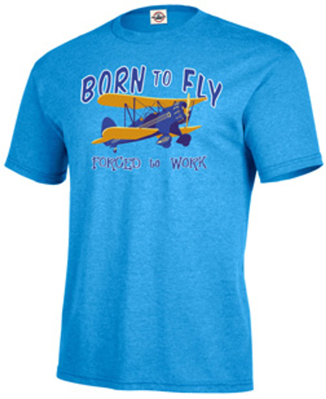 """Born To Fly -Forced To Work"" T-Shirt"