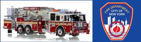 Shop FDNY scale models including Tower Ladder 33