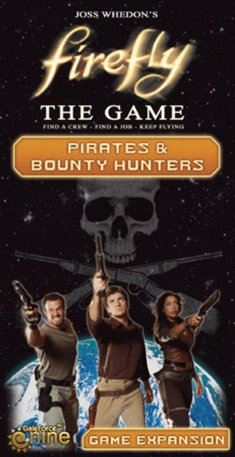 Firefly - The Game - Pirates and Bounty Hunters Expansion  - Gale Force 9