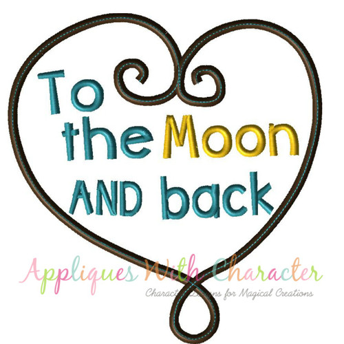 Heart To The Moon And Back Applique Design