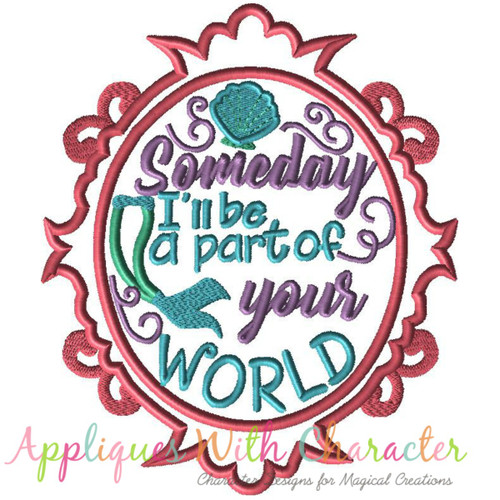 Mermaid Exclusive Someday I'll Be Part Of Your World Mirror Applique Design