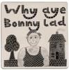 Why Aye Bonny Lad Coaster