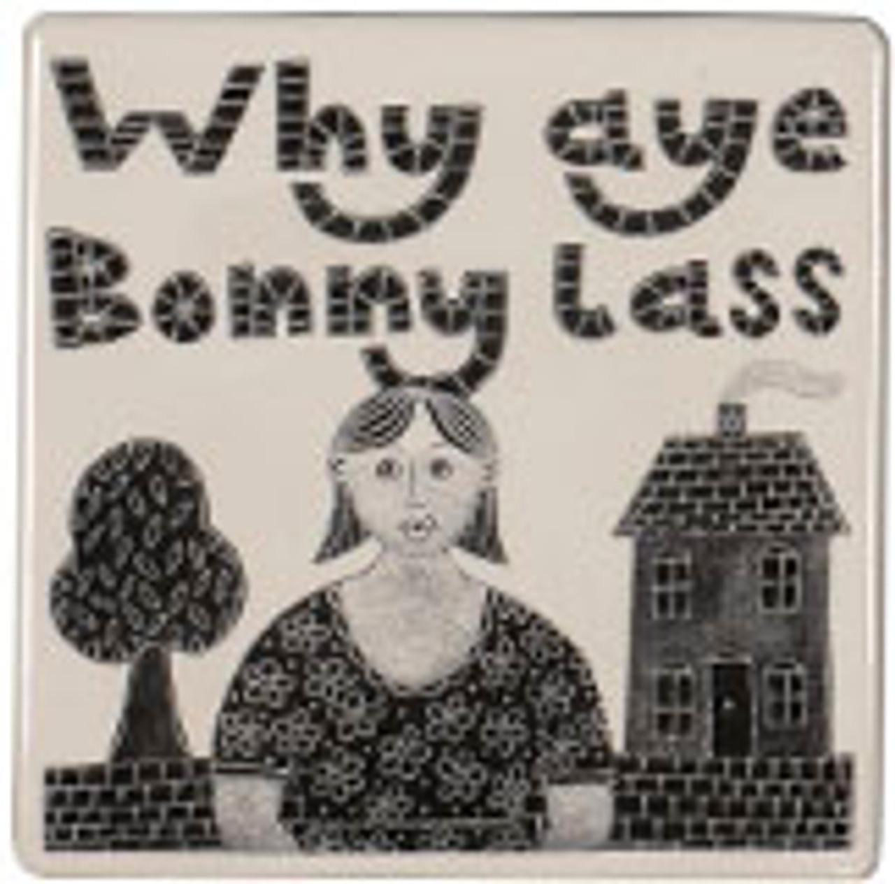 Why Aye Bonny Lass Coaster