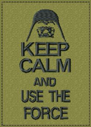 Keep Calm and Use the Force VELCRO® Brand Patch