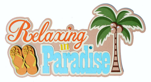 Relaxing In Paradise 4.5 x 9 Laser Cut Scrapbook Embellishment by SSC Laser Designs
