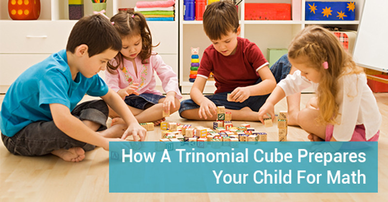 How A Trinomial Cube Prepares Your Child For Math