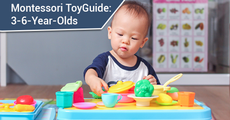 Montessori Toy Guide for 3-6 Year Olds