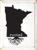 Rooted in Minnesota - Wooden Sign shown in Old Cottage White with Black lettering