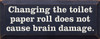 Changing The Toilet Paper Roll Does Not Cause Brain Damage  (7x18)