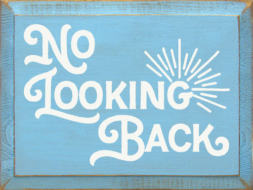 No Looking Back - Wooden Sign shown in Old Light Blue with Cottage White lettering