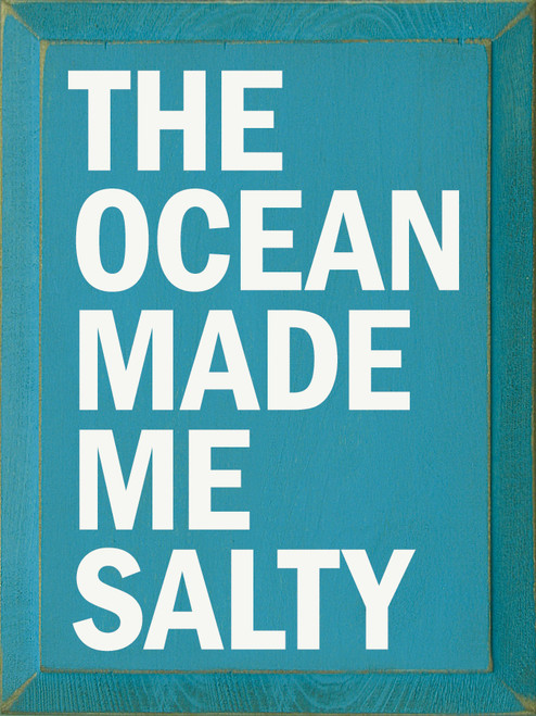 The Ocean Made Me Salty - Wooden Sign shown in Old Williamsburg Blue with Cottage White lettering